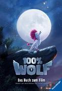Cover-Bild zu 100% Wolf: Das Buch zum Film von Schmidt, Almut