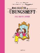 Cover-Bild zu Das kleine Übungsheft - Selbstliebe von van Stappen, Anne