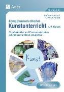 Cover-Bild zu Kompetenzorientierter Kunstunterricht - Klasse 1/2 von Aufmuth, Stefanie