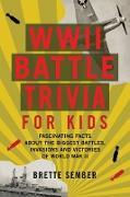 Cover-Bild zu Sember, Brette: WWII Battle Trivia for Kids (eBook)