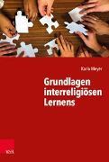 Cover-Bild zu Grundlagen interreligiösen Lernens von Meyer, Karlo