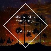 Cover-Bild zu Aladdin und die Wunderlampe (Audio Download) von Fulda, Ludwig