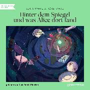 Cover-Bild zu Hinter dem Spiegel und was Alice dort fand (Ungekürzt) (Audio Download) von Carroll, Lewis