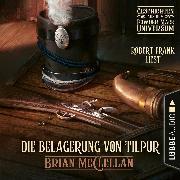 Cover-Bild zu Die Belagerung von Tilpur - Geschichte aus dem Powder-Mage-Universum (Ungekürzt) (Audio Download) von McClellan, Brian