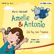 Cover-Bild zu Amelie & Antonio - Ein Tag zum Träumen (Audio Download) von Hülshoff, Monika