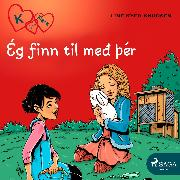 Cover-Bild zu K fyrir Klara 7 - Ég finn til með þér (Audio Download) von Knudsen, Line Kyed