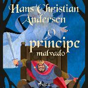 Cover-Bild zu O príncipe malvado (Audio Download) von Andersen, H.C.
