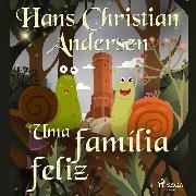 Cover-Bild zu Uma família feliz (Audio Download) von Andersen, H.C.