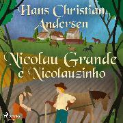 Cover-Bild zu Nicolau Grande e Nicolauzinho (Audio Download) von Andersen, H.C.