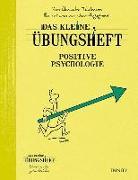 Cover-Bild zu Das kleine Übungsheft - Positive Psychologie von Thalmann, Yves-Alexandre