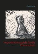 Cover-Bild zu Improvisationsspiele für die Primarschule (eBook) von Keller, Martin