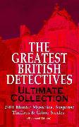Cover-Bild zu THE GREATEST BRITISH DETECTIVES - Ultimate Collection: 270+ Murder Mysteries, Suspense Thrillers & Crime Stories (Illustrated Edition) (eBook) von Doyle, Arthur Conan