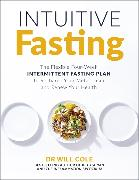 Cover-Bild zu Intuitive Fasting von Cole, Will