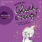 Cover-Bild zu Glück und selig! - Glück - Lina und die Sache mit den Wünschen, (Ungekürzt) (Audio Download) von Bach, Dagmar
