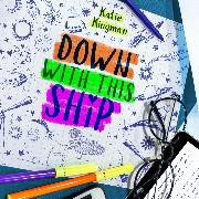 Cover-Bild zu Down With This Ship (Unabridged) (Audio Download) von Kingman, Katie