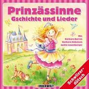Cover-Bild zu Prinzässinnegschichte und Lieder von Burren, Barbara (Erz.)