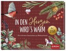 Cover-Bild zu In den Herzen wird's warm - die schönsten Geschichten und Gedichte zur Weihnachtszeit