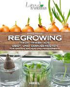 Cover-Bild zu Regrowing - Neue Triebe aus Obst- und Gemüseresten von Ferioli, Eliana