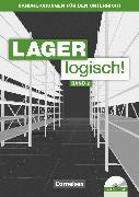 Cover-Bild zu Lager logisch!, Fachlagerist/-in und Fachkraft für Lagerlogistik, 2. Ausbildungsjahr, Handreichungen für den Unterricht mit CD-ROM von Auer, Maria