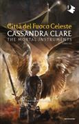 Cover-Bild zu Shadowhunters. Città del fuoco celeste von Clare, Cassandra