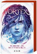 Cover-Bild zu Vortex - Das Mädchen, das die Zeit durchbrach von Benning, Anna