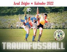 Cover-Bild zu Traumfußball - Der Arnd-Zeigler-Kalender 2022 von Zeigler, Arnd (Hrsg.)