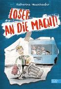 Cover-Bild zu Loser an die Macht! von Neuschaefer, Katharina
