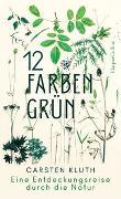Cover-Bild zu 12 Farben Grün - Eine Entdeckungsreise durch die Natur