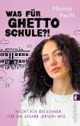 Cover-Bild zu Was für Ghettoschule?! (eBook) von Fecht, Hanna