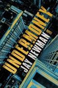 Cover-Bild zu Newman, Jay: Undermoney (eBook)