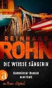Cover-Bild zu Die weisse Sängerin (eBook) von Rohn, Reinhard