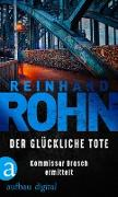 Cover-Bild zu Der glückliche Tote (eBook) von Rohn, Reinhard