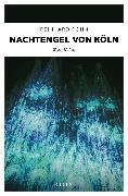 Cover-Bild zu Nachtengel von Köln (eBook) von Rohn, Reinhard