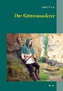 Cover-Bild zu Der Götterwanderer (eBook) von Rohn, Andrea