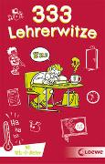 Cover-Bild zu 333 Lehrerwitze von Schornsteiner, Waldemar (Hrsg.)