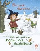 Cover-Bild zu Petronella Apfelmus - Mein weihnachtliches Back- und Bastelbuch
