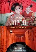 Cover-Bild zu Unterwegs in Japan von KUNTH Verlag (Hrsg.)