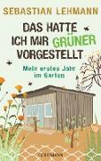 Cover-Bild zu Lehmann, Sebastian: Das hatte ich mir grüner vorgestellt (eBook)