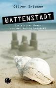 Cover-Bild zu Driesen, Oliver: Wattenstadt. Ein satirischer Roman von der Hallig Langeneß (eBook)