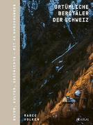 Cover-Bild zu Urtümliche Bergtäler der Schweiz von Volken, Marco