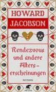 Cover-Bild zu Jacobson, Howard: Rendezvous und andere Alterserscheinungen