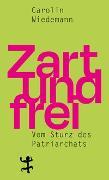 Cover-Bild zu Zart und frei von Wiedemann, Carolin