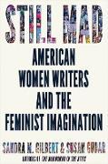 Cover-Bild zu Still Mad: American Women Writers and the Feminist Imagination (eBook) von Gilbert, Sandra M.