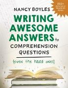 Cover-Bild zu Writing Awesome Answers to Comprehension Questions (Even the Hard Ones) (eBook) von Boyles, Nancy