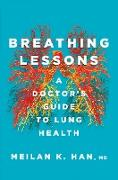 Cover-Bild zu Breathing Lessons: A Doctor's Guide to Lung Health (eBook) von Han, Meilan K.
