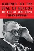 Cover-Bild zu Journey to the Edge of Reason: The Life of Kurt Gödel (eBook) von Budiansky, Stephen