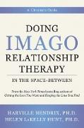 Cover-Bild zu Doing Imago Relationship Therapy in the Space-Between: A Clinician's Guide (eBook) von Hendrix, Harville