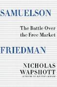 Cover-Bild zu Samuelson Friedman: The Battle Over the Free Market (eBook) von Wapshott, Nicholas
