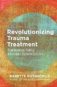 Cover-Bild zu Revolutionizing Trauma Treatment: Stabilization, Safety, & Nervous System Balance (eBook) von Rothschild, Babette