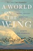Cover-Bild zu A World on the Wing: The Global Odyssey of Migratory Birds (eBook) von Weidensaul, Scott